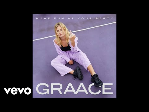 GRAACE Have Fun At Your Party (Audio)