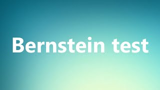 Bernstein test - Medical Definition