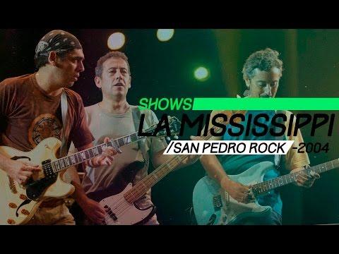 La Mississippi - San Pedro Rock II (2004) - Recital Completo