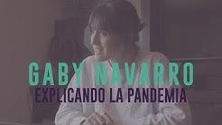EXPLICANDO LA PANDEMIA - Gaby Navarro