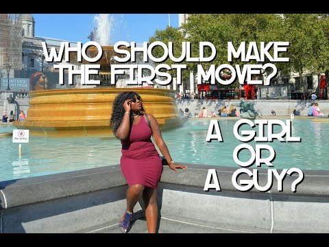 Real Talk: Who Should Make The First Move? A Girl or a Guy?