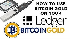 How To Use Bitcoin Gold with Ledger: Nano-S & Blue Tutorial BTG