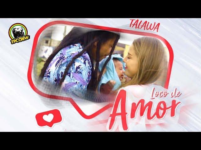 TALAWA   Loco de Amor Official - SALUDOS A PERÚ ✅