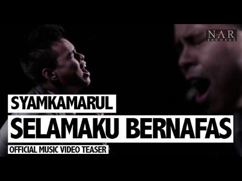 Syamkamarul - Selamaku Bernafas (Official Music Video Teaser)