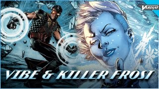 History Of Vibe & Killer Frost!