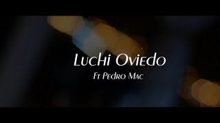 Para ustedes - Luchi (Prod. Pedro Mac) Ganesha Audiovisuales