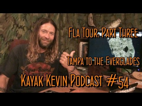 Kayak Kevin Podcast #54: Fla Tour Part 3