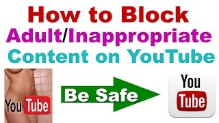 How to Block Adult/Inappropriate Content on Youtube (Be Safe )