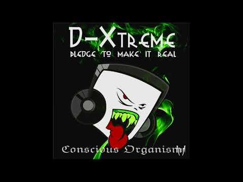 D-Xtreme - Conscious Organism