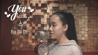 YÊU CHƯA BAO GIỜ LÀ SAI | ERIK | Bùi Hà My Official ( Cover )