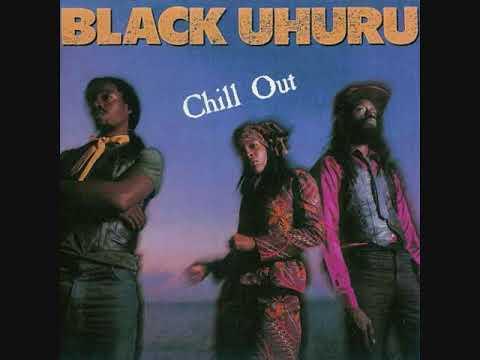 Black Uhuru - Chill Out - 1982 (Full)