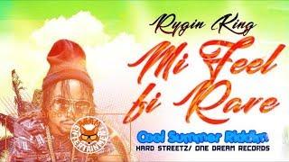 Rygin King  - Mi Feel Fi Rave [Cool Summer Riddim] June 2017