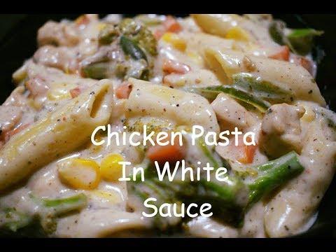 Chicken Pasta In Creamy White Sauce | Pasta In Alfredo Sauce | Easy White Sauce Pasta