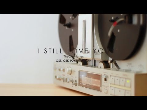 TheOvertunes - I Still Love You | OST. CEK TOKO SEBELAH | [LYRICS VIDEO]