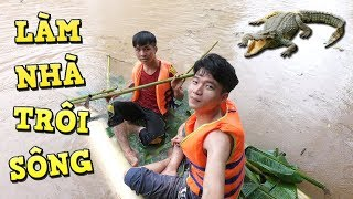 Tony | Làm Nhà Chuối Trôi Sông Săn Cá Sấu - Make Banana House On River