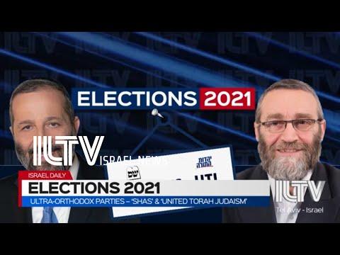Elections 2021 Ultra-Orthodox Parties – 'Shas' \u0026 'United Torah Judaism'