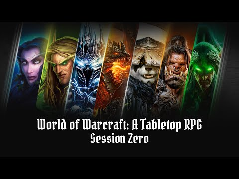 World Of Warcraft TABLETOP RPG: Session Zero