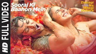 Download SOORAJ KI BAAHON MEIN FULL  SONG | ZINDAGI NA MILEGI DOBARA | HRITHIK ROSHAN, KATRINA KAIF MP3 song and Music Video