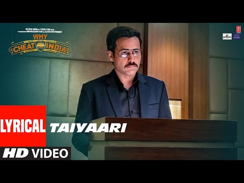 TAIYAARI Lyrical Video  | WHY CHEAT INDIA | Emraan Hashmi |  Shreya Dhanwanthary
