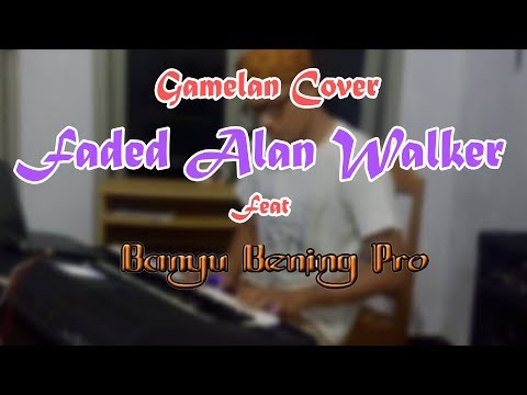 Alan Walker - Faded Cover GAMELAN Versi Banyu Bening Pro