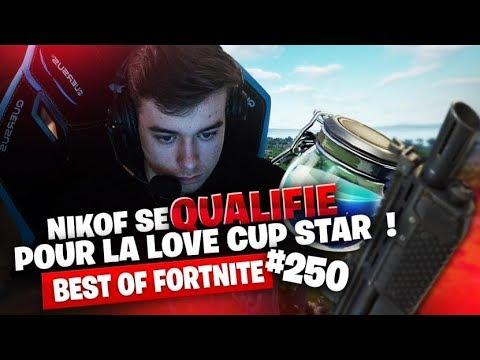 BEST OF FORTNITE #250 ► NIKOF SE QUALIFIE POUR LA LOVE CUP STAR  !