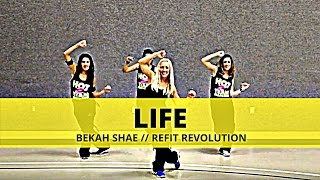 """Life"" || Bekah Shae || Dance Fitness || REFIT® Revolution"