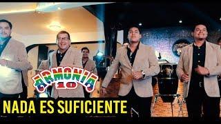 ARMONIA 10 - NUNCA ES SUFICIENTE (Vídeo Clip Oficial)