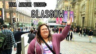 Tita Auntie Visits: Glasgow