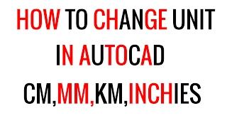 Değiştirme Birimi Eğitim | Set Çizim Birimi mm,cm,inç,km vb Autocad