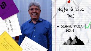 OLHAR PARA DEUS / HOJE É DIA - 035