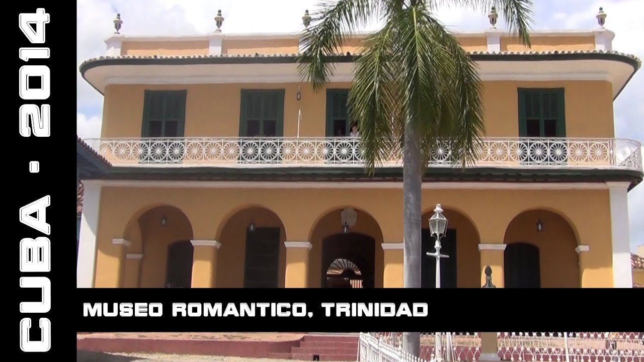 Museo Romantico.Museo Romantico Trinidad Cuba 2014 Youtube