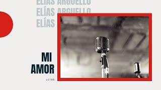 Mi Amor Elias Arguello