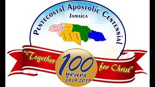 Pentecostal Apostolic Centennial - Jamaica (3rd Segment)