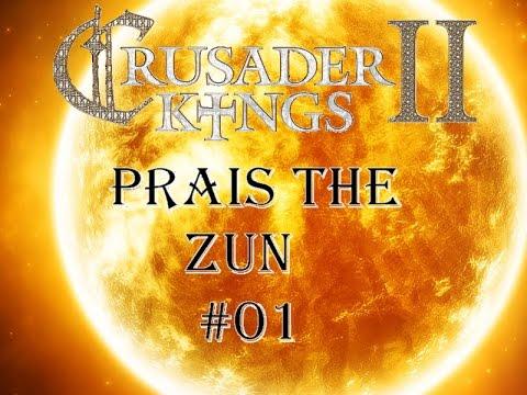 Let's Play Crusader Kings 2 | Praise the Zun 1