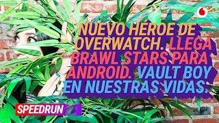 #Speedrun 27/06: Brawl Stars y el nuevo héroes de Overwatch
