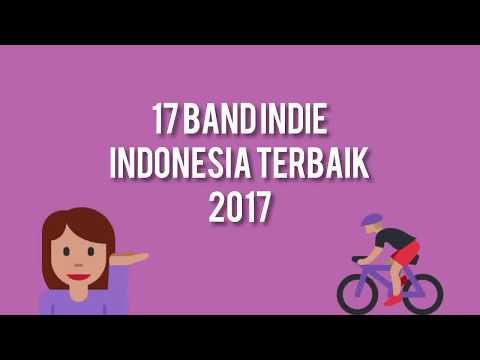 17 Band Indie Indonesia Terbaik 2017 (Bagian 1)