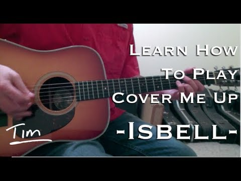 Jason Isbell Cover Me Up Chords Lesson And Tutorial Youtube