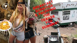 Prepping the Trailer for Summer! And Breakfast Burritos !