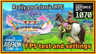 Dragon Quest XI PC - i5 4690K & GTX 1070 - FPS Test and Settings