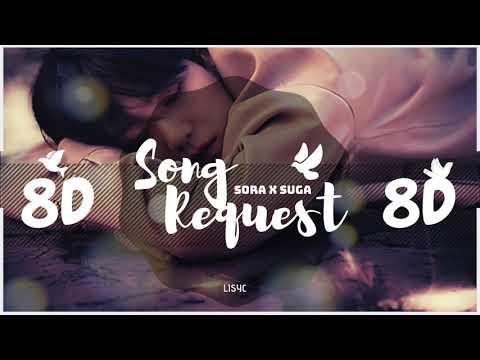 💜 [8D AUDIO] LEE SORA X BTS SUGA - SONG REQUEST 🎵 | [USE HEADPHONES 🎧] | BTS | FT. SUGA 8D