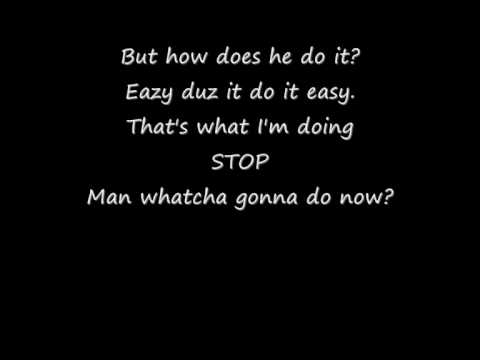 Eazy-E - Eazy Duz It (with lyrics)