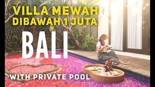 Gambar cover VLOG #18 VILLA MEWAH DENGAN PRIVATE POOL DI BALI HARGA DI BAWAH 1 JUTA #villabali#bali#privatepool