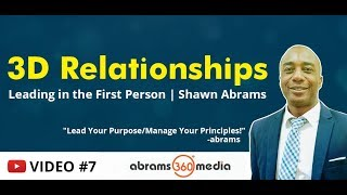 3D Relationships | Video 7 | Leading in the First Person | Shawn Abrams
