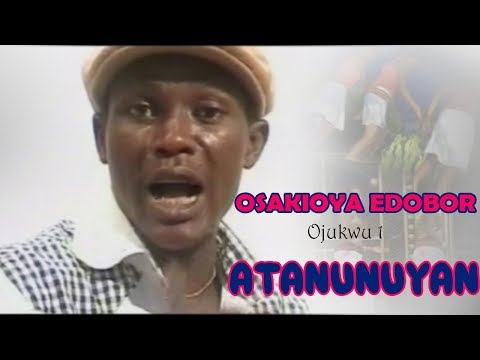 BENIN MUSIC: Atanunuyan [Full Album] ► Osakioya Edobor (Ojukwu 1)
