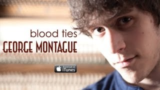 George Montague - Blood Ties