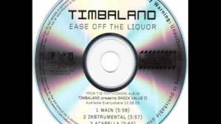 Timbaland - Ease off the Liquor [HQ]
