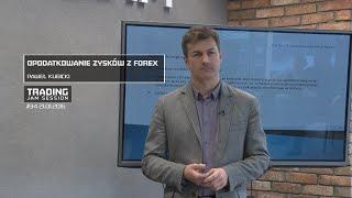 Opodatkowanie zysków z forex., Paweł Kubicki, #34 21.01.2016