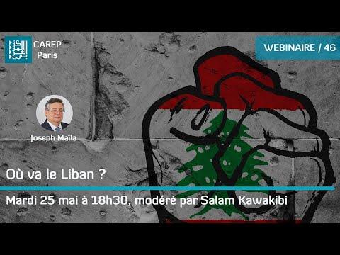 Webinaire 46 / Où va le Liban ?