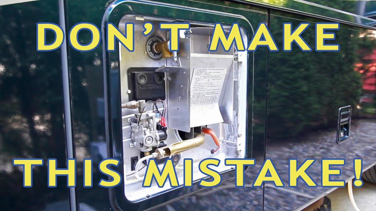 rv water heater fail  don u0026 39 t make this newbie mistake