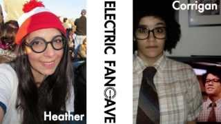 Electric Fancave Bloopers w/ Heather Feather & Corrigan Vaughan